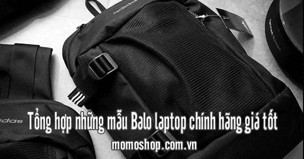 Tổng hợp những mẫu Balo laptop chính hãng giá tốt