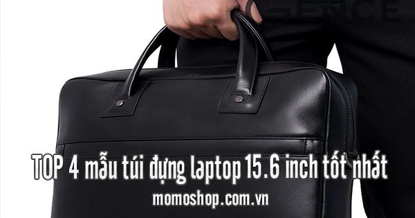 TOP 4 mẫu túi đựng laptop 15.6 inch tốt nhất