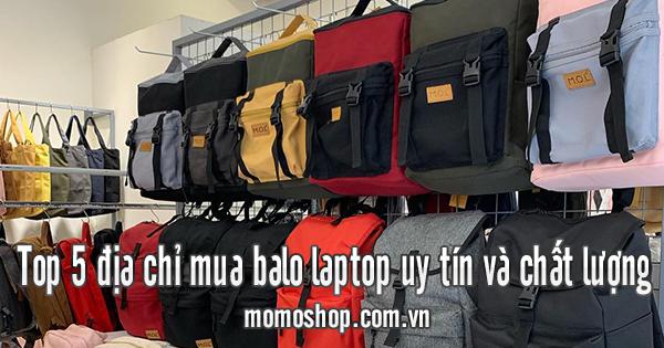Top 5 địa chỉ mua balo laptop uy tín và chất lượng