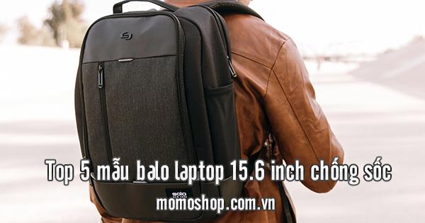 Top 5 mẫu balo laptop 15.6 inch chống sốc