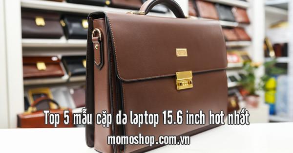 Top 5 mẫu cặp da laptop 15.6 inch hot nhất