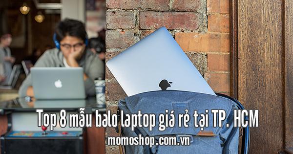 Top 8 mẫu balo laptop giá rẻ tại TP. HCM