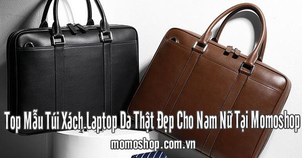 Top Mẫu Túi Xách Laptop Da Thật Đẹp Cho Nam Nữ Tại Momoshop