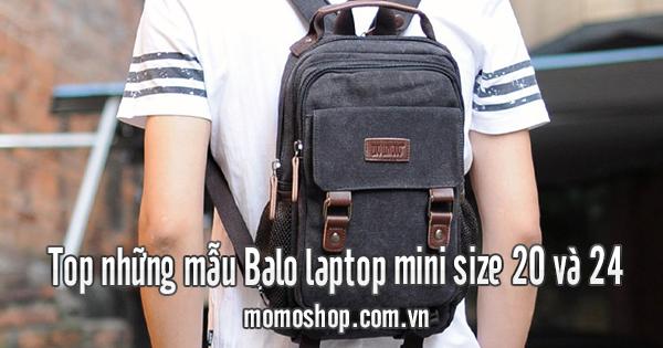 Top những mẫu Balo laptop mini size 20 và 24