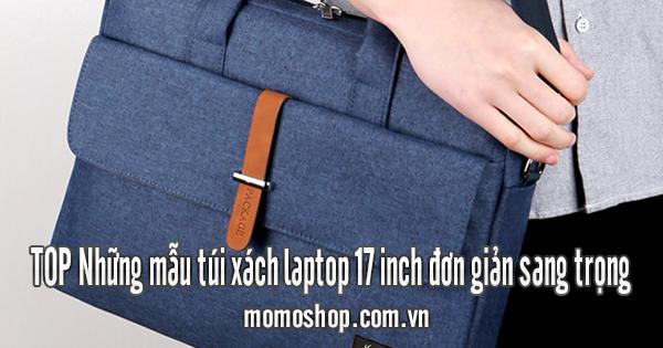 TOP Những mẫu túi xách laptop 17 inch đơn giản sang trọng