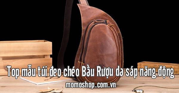 Top mẫu túi đeo chéo Bầu Rượu da sáp năng động