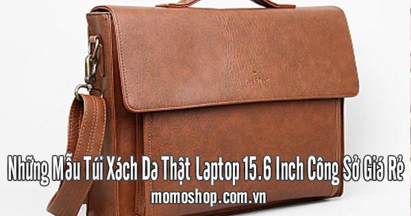 Những Mẫu Túi Xách Da Thật Laptop 15.6 Inch Công Sở Giá Rẻ