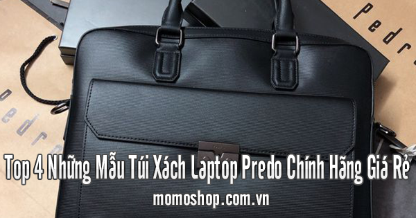 Top 4 Những Mẫu Túi Xách Laptop Pedro Chính Hãng Giá Rẻ