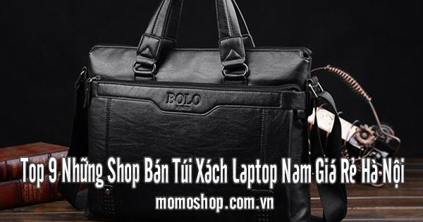Top 9 Những Shop Bán Túi Xách Laptop Nam Giá Rẻ Hà Nội