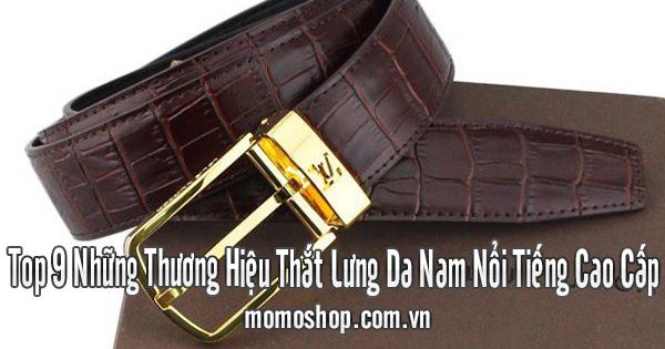 Top 9 Những Thương Hiệu Thắt Lưng Da Nam Nổi Tiếng Cao Cấp