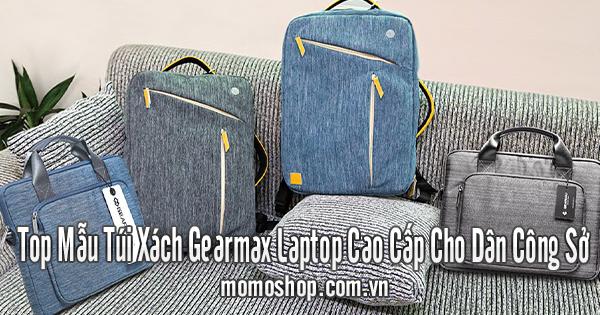 Top Mẫu Túi Xách Gearmax Laptop Cao Cấp Cho Dân Công Sở