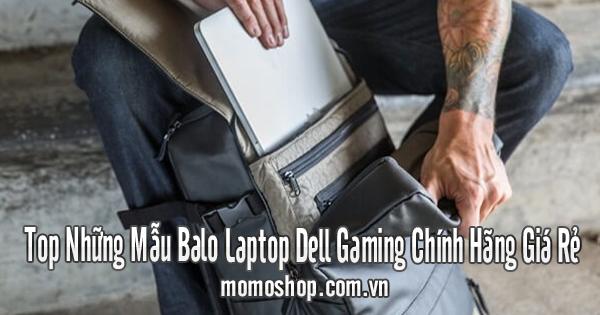 Top Những Mẫu Balo Laptop Dell Gaming Chính Hãng Giá Rẻ