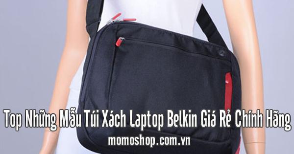 Top Những Mẫu Túi Xách Laptop Belkin Giá Rẻ Chính Hãng