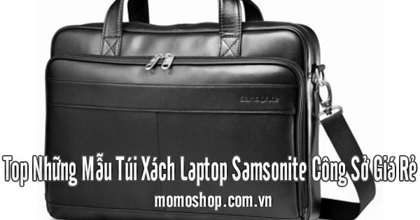 Top Những Mẫu Túi Xách Laptop Samsonite Công Sở Giá Rẻ