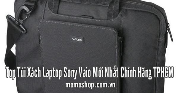 Top Túi Xách Laptop Sony Vaio Mới Nhất Chính Hãng TPHCM