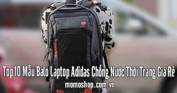 Top 10 Mẫu Balo Laptop Adidas Chống Nước Thời Trang Giá Rẻ