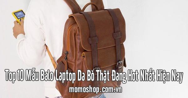 Top 10+ Mẫu Balo Laptop Da Bò Thật Đang Hot Nhất Hiện Nay