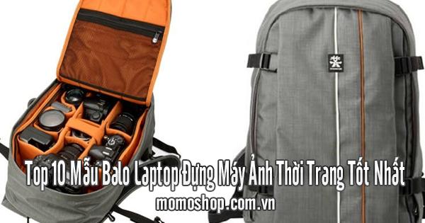Top 10 Mẫu Balo Laptop Đựng Máy Ảnh Thời Trang Tốt Nhất