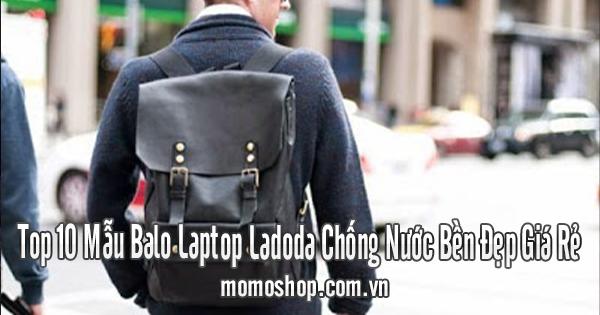 Top 10 Mẫu Balo Laptop Ladoda Chống Nước Bền Đẹp Giá Rẻ