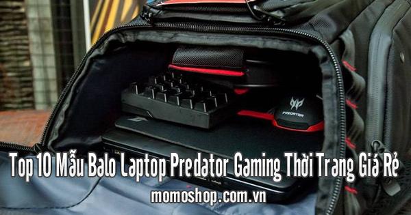 Top 10 Mẫu Balo Laptop Predator Gaming Thời Trang Giá Rẻ