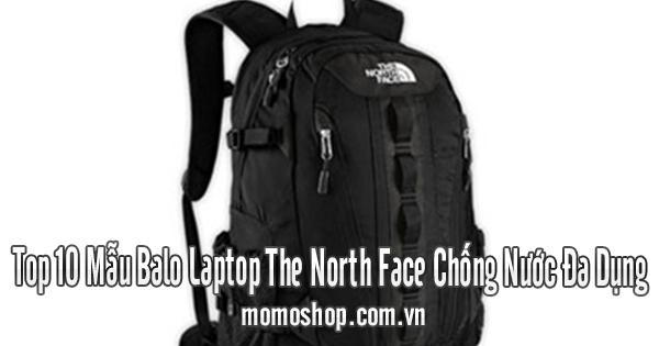 Top 10 Mẫu Balo Laptop The North Face Chống Nước Đa Dụng