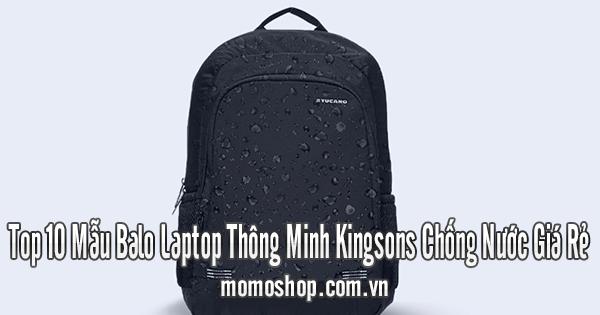 Top 10 Mẫu Balo Laptop Thông Minh Kingsons Chống Nước Giá Rẻ