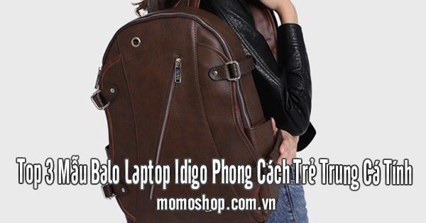 Top 3 Mẫu Balo Laptop Idigo Phong Cách Trẻ Trung Cá Tính