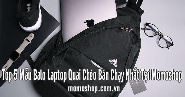 Top 5 Mẫu Balo Laptop Quai Chéo Bán Chạy Nhất Tại Momoshop
