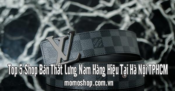Top 5 Shop Bán Thắt Lưng Nam Hàng Hiệu Tại Hà Nội TPHCM