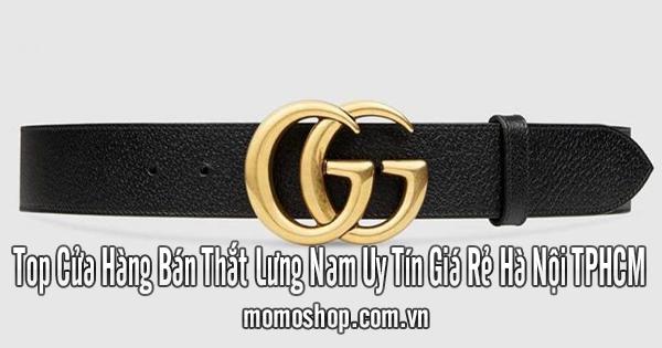 Top Cửa Hàng Bán Thắt Lưng Nam Uy Tín Giá Rẻ Hà Nội TPHCM