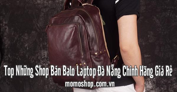 Top Những Shop Bán Balo Laptop Đà Nẵng Chính Hãng Giá Rẻ