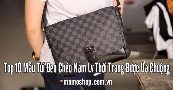 Top 10 Mẫu Túi Đeo Chéo Nam LV Thời Trang Được Ưa Chuộng