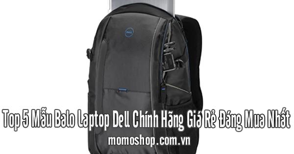 Top 5 Mẫu Balo Laptop Dell Chính Hãng Giá Rẻ Đáng Mua Nhất