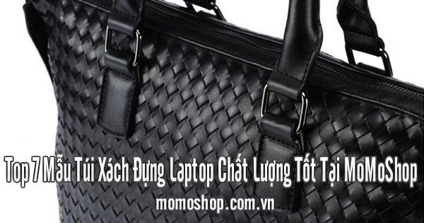 Top 7 Mẫu Túi Xách Đựng Laptop Chất Lượng Tốt Tại MoMoShop